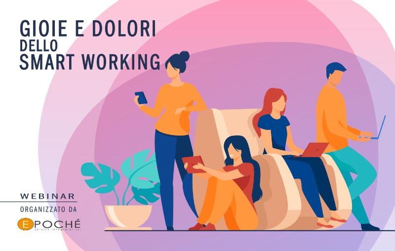 GIOIE E DOLORI DELLO SMART WORKING