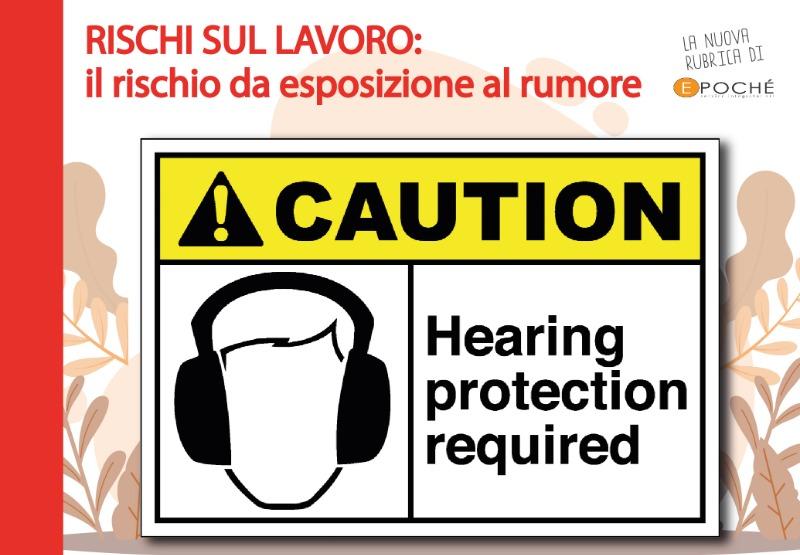 RISCHI SUL LAVORO: il rischio da esposizione al rumore