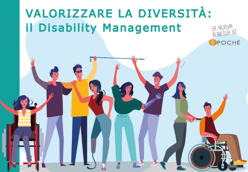 VALORIZZARE LA DIVERSITÀ: il Disability Management